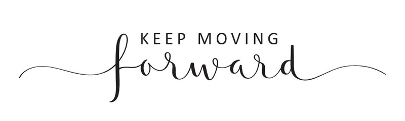 Poster Positive Typography KEEP MOVING FORWARD vector black brush calligraphy banner with swashes