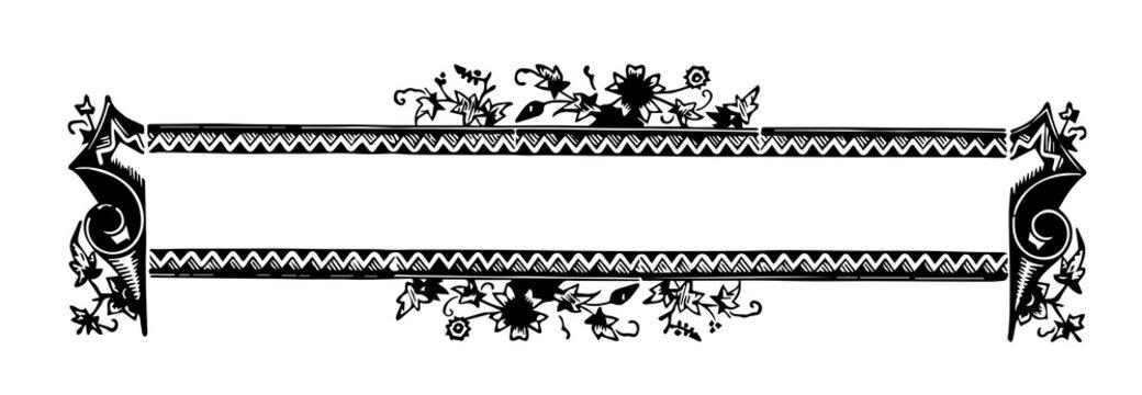 Ornate banner have dark zig zag design border, vintage engraving.