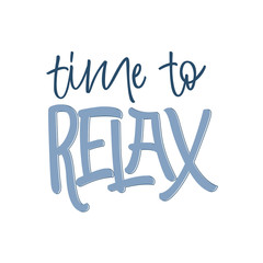 Time to Relax - hand lettering quote. Vector modern calligraphy for poster, print, banner, card, social media, advetizing. Typographic design element.