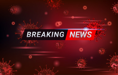 Breaking News report COVID-19, Corona virus outbreak and influenza in 2020. Alert Covid-19 strain cases as a pandemic. Disease cells illustration concept with red background.