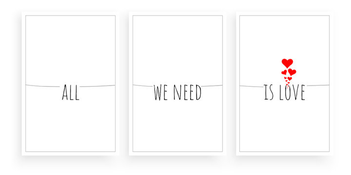 All we need is love, vector. Scandinavian minimalist art design. Three pieces poster design. Motivational, inspirational, love quote. Wording design, lettering, artwork, wall art