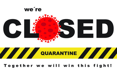 We are CLOSED for quarantine, together we will win this fight!