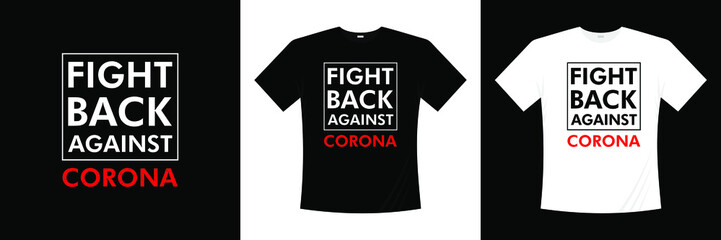 Fight back against corona typography t shirt design
