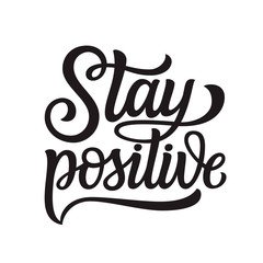 Poster Positive Typography Stay positive lettering