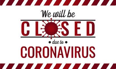 Coronavirus, Covid-19, we will be closed card. vector illustration.