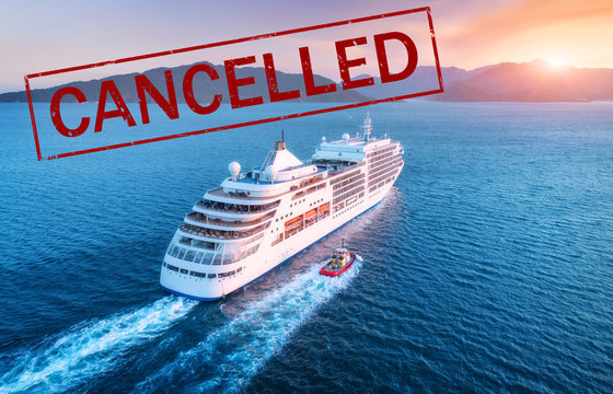 Cruise ship travel holidays cancelled because of epidemic of coronavirus. Crisis in the cruise industry. Cruise cancellation because of pandemic of Covid-19. Quarantine in cruise liner. Red text