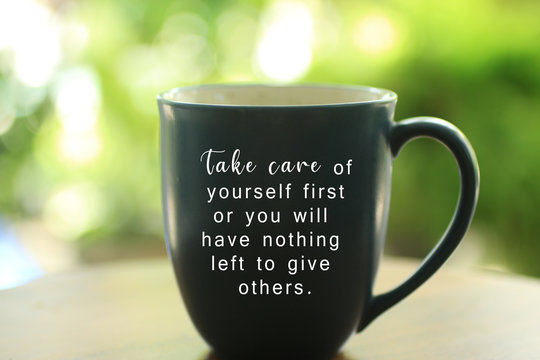 Inspirational quote - Take care of yourself first or you will have nothing left to give others. With text on an empty cup on bright green background. Love yourself concept.