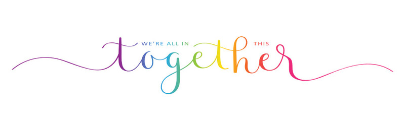 Poster Wall Decor With Your Own Photos WE'RE ALL IN THIS TOGETHER rainbow-colored vector brush calligraphy banner with swashes