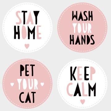 Stay Home. Keep Calm. Pet Your Cat. Wash Your Hands. Set of Funny Handwritten Round Shape Vector Stickers for Cat Lovers.