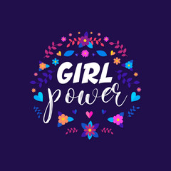 Papiers peints Positive Typography Girl Power - hand drawn illustration. Feminism quote made in vector. Woman motivational slogan. Inscription for t shirts, posters, cards. Floral digital sketch style design.