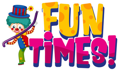 Spoed Foto op Canvas Kids Font design for word fun times with funny clown on white background