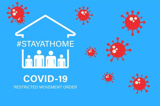 Covid-19 Restricted movement order, Stay at home
