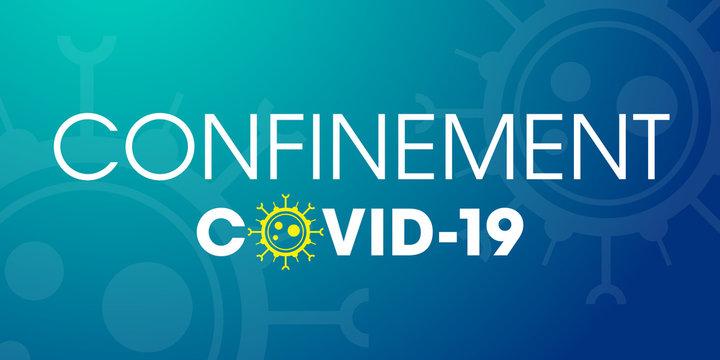 Confinement - quarantaine - distanciation sociale durant l'épidémie de coronavirus du Covid-19 en France