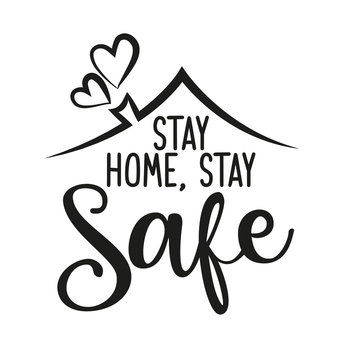 Stay home, stay safe - Lettering typography poster with text for self quarine times. Hand letter script motivation sign catch word art design. Vintage style monochrome illustration.