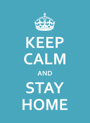 Keep Calm And Stay Home Motivational Poster With Crown
