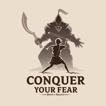 Conquer your fear David and Goliath