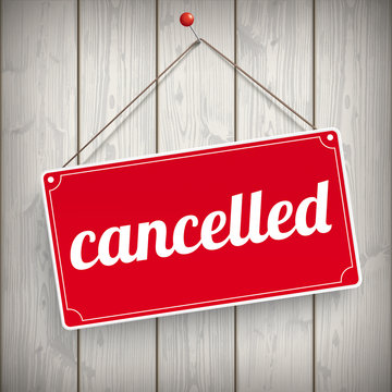 Sign Wooden Background Cancelled