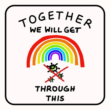 Together rainbow virus fight. You are not alone. Support each other corona covid 19 infographic. Considerate community help graphic clipart. Pandemic affects everyone. Be kind, positive poster banner