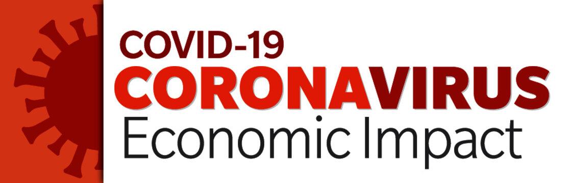 Covid-10 Coronavirus Economic Impact