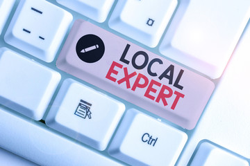 Word writing text Local Expert. Business photo showcasing offers expertise and assistance in booking events locally