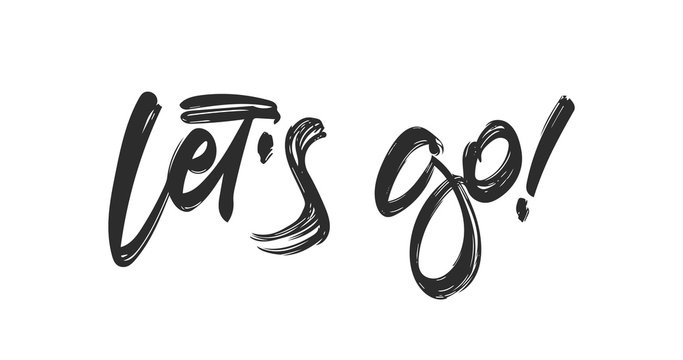 Handwritten Typography lettering of Let's Go isolated on white background.