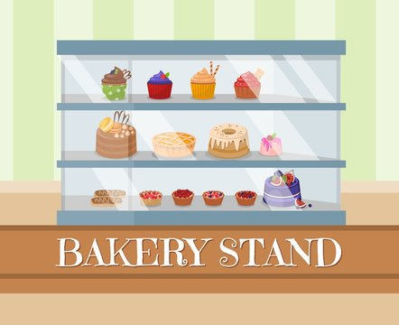 Bakery Stand or Showcase with frosting. Different Sweets under Glass Window Stand at Confectionery Shop. Cartoon Cupcakes, Cakes, Muffins, Fruit Baskets and Eclairs. Vector Flat Illustration