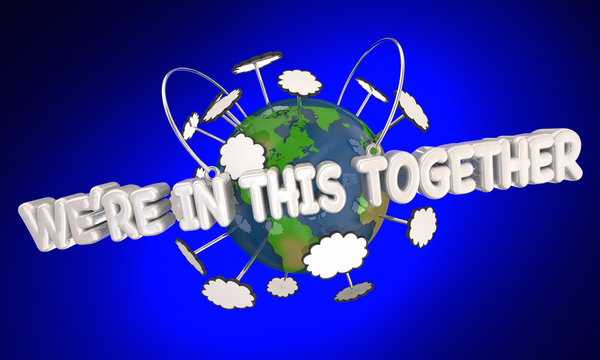 Were In This Together Planet Earth Global Crisis Community 3d Illustration