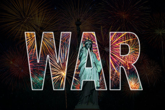 WAR text masking over Statue of Liberty over the Multicolor Fireworks with the United state of America USA flag background, USA and enemy country