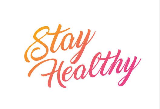 Gradient orange,pink elegant hand writing alphabet letter word STAY HEALTHY