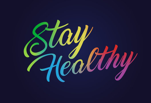 Elegant rainbow gradient hand writing alphabet letter word STAY HEALTHY