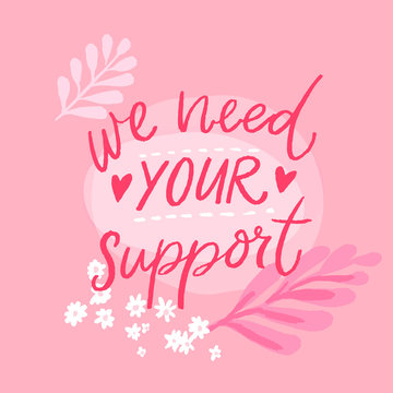 We need your support. Asking clients help concept with handwritten text on pink background. Small business problems during crisis. Vector banner design