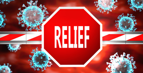 Relief and coronavirus, symbolized by a stop sign with word Relief and viruses to picture that Relief affects the future of finishing Covid-19 pandemic, 3d illustration