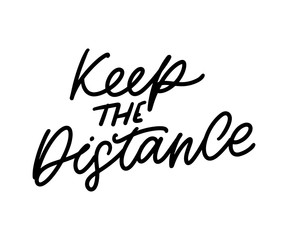 Slogan keep the distance quarantine pandemic letter text words calligraphy vector