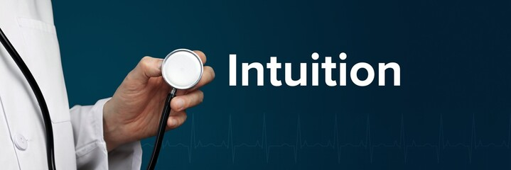 Intuition. Doctor in smock holds stethoscope. The word Intuition is next to it. Symbol of medicine, illness, health