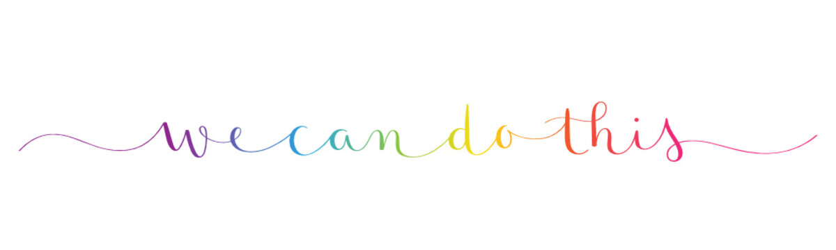 WE CAN DO THIS rainbow vector brush calligraphy banner with swashes