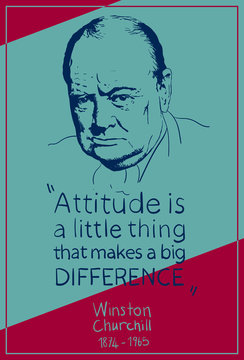 """Portrait of Winston Churchill and his quote: """"Attitude is a little thing that makes a big difference."""""""