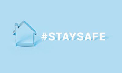 Hashtag STAY SAFE with house on blue background. Motivation banner for self-isolation during coronavirus pandemic covid-19