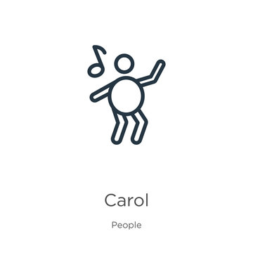 Carol icon. Thin linear carol outline icon isolated on white background from people collection. Line vector sign, symbol for web and mobile