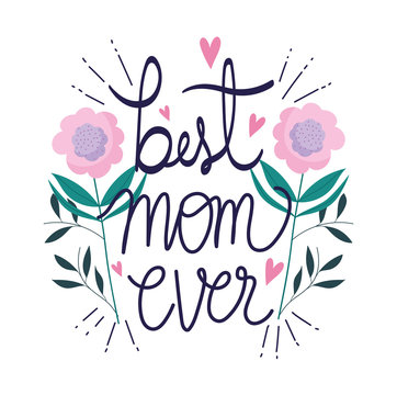 happy mothers day, best mom ever flowers leaves decoration ornament card