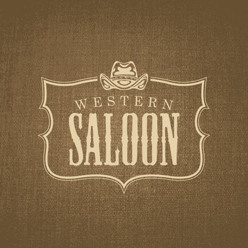 Vector banner on the theme of Wild West with cowboy hat and words Western saloon. Decorative illustration with western saloon logo on burlap background.