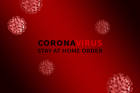Coronavirus Stay at Home Order / Shelter in Place directive. Red / Black background health and safety precautions for essential and non-essential business. 3D graphic design illustration for Cover-19.