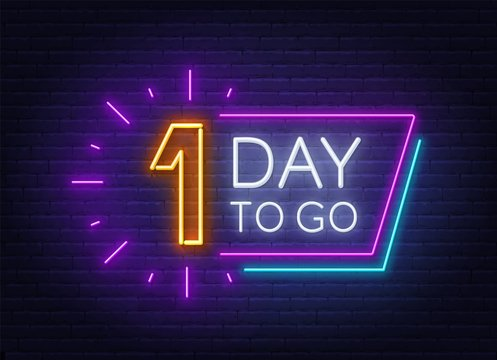One day to go neon sign on brick wall background. Vector illustration.