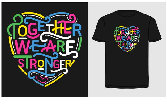 Together we are strong colorful and stylish typography slogan for t-shirt. Together we are stronger. Abstract design with the line and grunge style. Vector print, typography, poster. Global swatches.