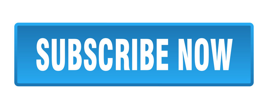subscribe now button. subscribe now square blue push button