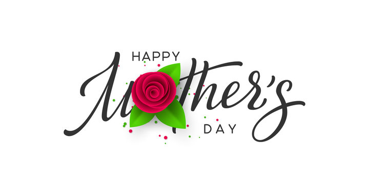 Happy Mothers day typography design. Handwritten calligraphy with 3d paper cut rose and leaves on white background. Vector illustration.