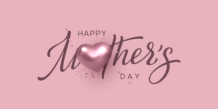 Happy Mothers day typography design. Handwritten calligraphy with 3d metallic heart and tinsel on pink background. Vector illustration.