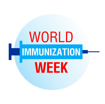 World Immunization week. Celebrated in the last week of April (24-30). Illustration with text and injection syringe for social media, posters, banners.