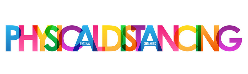 Zelfklevend Fotobehang Positive Typography PHYSICAL DISTANCING colorful vector typography banner