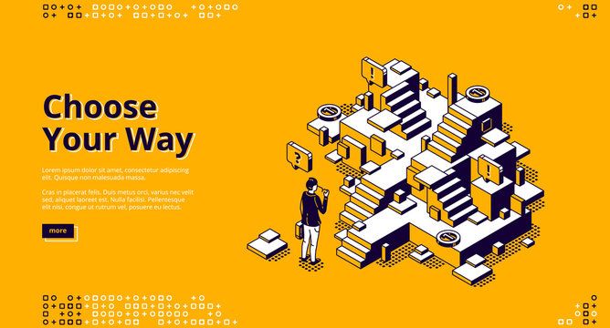 Choose your way isometric landing page. Businessman stand at confused stairs, make decision, solution and choice for career and life path. New opportunity, way to success 3d vector line art web banner