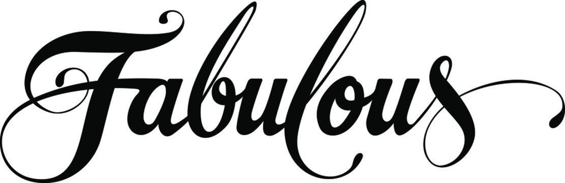 Fabulous - custom calligraphy text